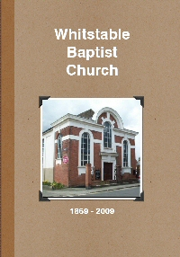 History of Whitstable Baptist Church 1869-2009.